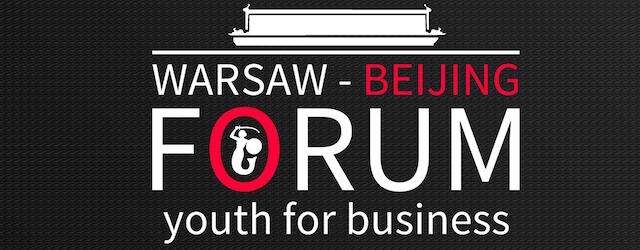 Warsaw-Beijing Forum: Youth for Business – 3 edycja studenckiego projektu łączącego 2 kontynenty