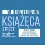 """Konferencja """"Książęca Street VI"""" - Kraków 19-20.10.2019"""