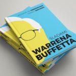 """""""Śladami Warrena Buffetta"""" - wystartowała sprzedaż naszej książki!"""