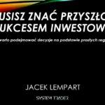 Inwestowanie jest proste, ale nie jest łatwe – recenzja wykładu Jacka Lemparta